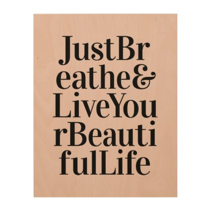 Just Breathe Inspirational Typography Quotes Pink Wood Prints