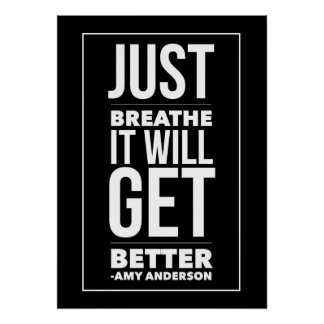 Just BREATHE it will get better  Poster Posters