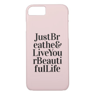 Just Breathe Modern Quote Pink Gifts iPhone 8/7 Case