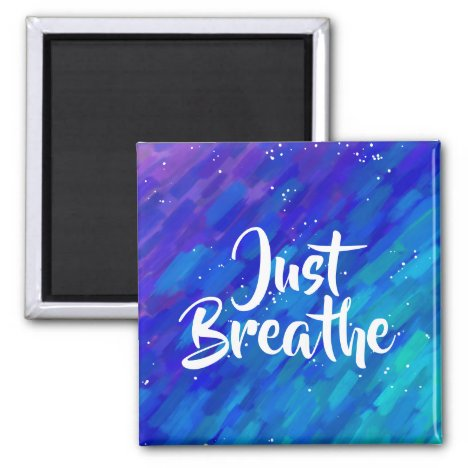 Just breathe positive quote abstract magnet
