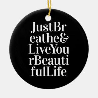 Just Breathe Positive Quotes Black White Type Ceramic Ornament