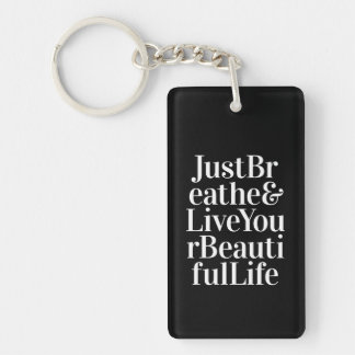 Just Breathe Positive Quotes Black White Type Keychain