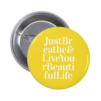 Just Breathe Positivity Inspiring Quote Yellow Pin
