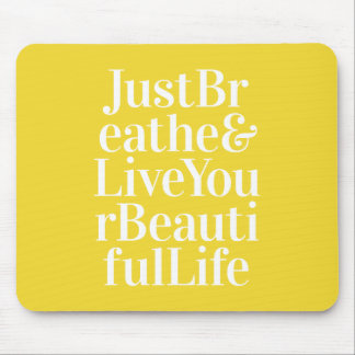 Just Breathe Positivity Inspiring Quote Yellow Mouse Pad
