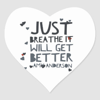 Just Breathe Quotes with meaning Heart Sticker