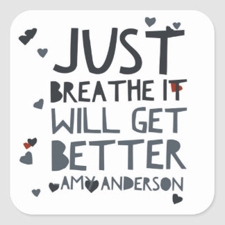 Just Breathe Quotes with meaning Square Sticker