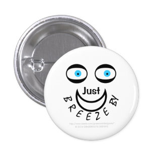 Just Breeze By, Charm Pinback Button