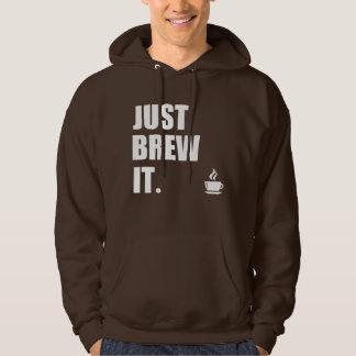 Just Brew It Morning Coffee Humor Hoodie