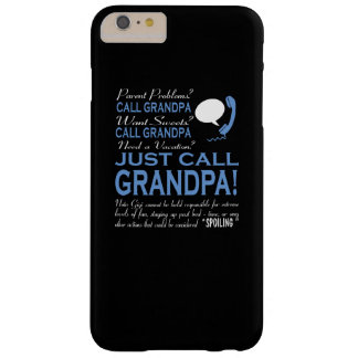 JUST CALL GRANDPA BARELY THERE iPhone 6 PLUS CASE