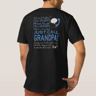 JUST CALL GRANDPA! T-Shirt