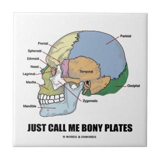 Just Call Me Bony Plates Skull Anatomy Humor Small Square Tile