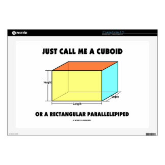 """Just Call Me Cuboid Or Rectangular Parallelepiped 17"""" Laptop Decal"""