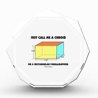 Just Call Me Cuboid Or Rectangular Parallelepiped Acrylic Award