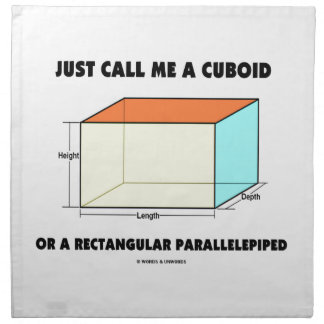 Just Call Me Cuboid Or Rectangular Parallelepiped Cloth Napkin