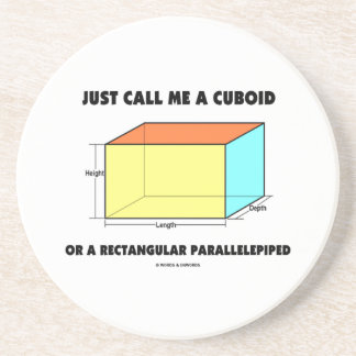 Just Call Me Cuboid Or Rectangular Parallelepiped Coaster