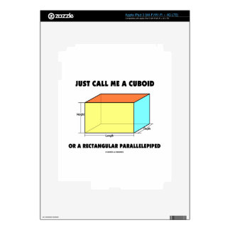 Just Call Me Cuboid Or Rectangular Parallelepiped Decal For iPad 3
