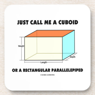Just Call Me Cuboid Or Rectangular Parallelepiped Drink Coaster