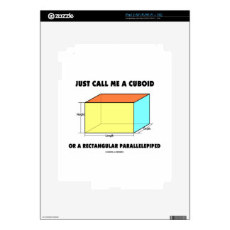 Just Call Me Cuboid Or Rectangular Parallelepiped iPad 2 Decal