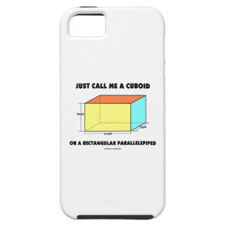 Just Call Me Cuboid Or Rectangular Parallelepiped iPhone SE/5/5s Case