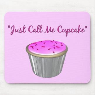 Just Call Me Cupcake Mousepad