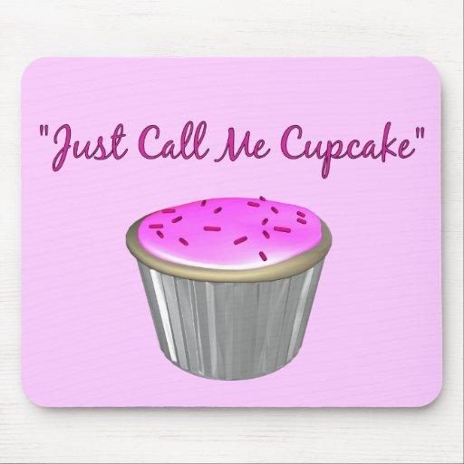 Just Call Me Cupcake Mousepad