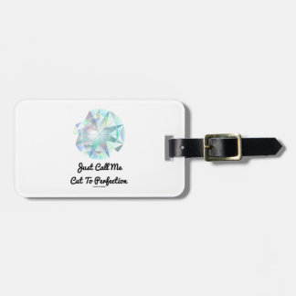 Just Call Me Cut To Perfection Diamond Bag Tag