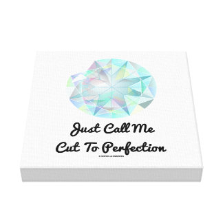 Just Call Me Cut To Perfection Diamond Canvas Print