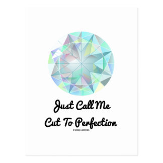 Just Call Me Cut To Perfection Diamond Postcard