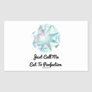 Just Call Me Cut To Perfection Diamond Rectangular Sticker