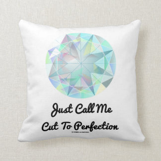 Just Call Me Cut To Perfection Diamond Throw Pillow