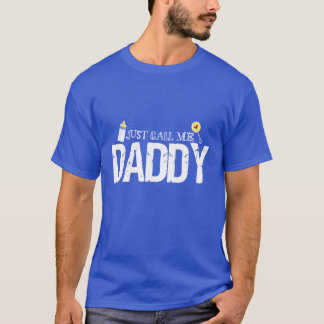 Just Call Me Daddy T-Shirt