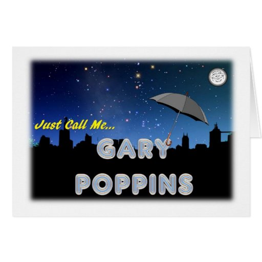 Just Call Me Gary Poppins Greeting Card