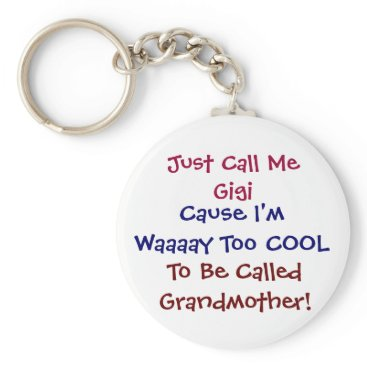 Blackwatertrading Just Call Me Gigi Cool Grandmother Keychain