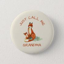 Just Call Me Grandma Cute Foxes Watercolor Button