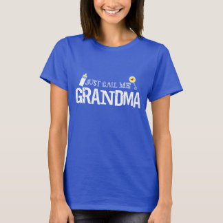 Just Call Me Grandma T-shirt