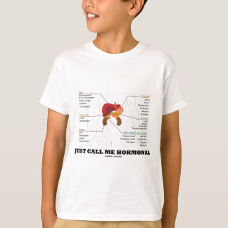 Just Call Me Hormonal Endocrine Alimentary System T-Shirt