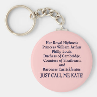 Just Call Me Kate! Basic Round Button Keychain