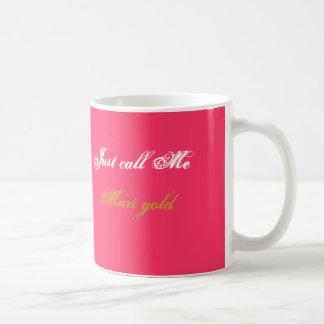 Just call Me  Mari gold    Mug