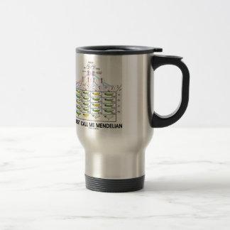 Just Call Me Mendelian (Punnett Square Genetics) 15 Oz Stainless Steel Travel Mug
