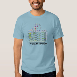 Just Call Me Mendelian (Punnett Square Genetics) Shirt