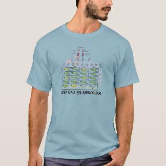 Just Call Me Mendelian (Punnett Square Genetics) T-Shirt