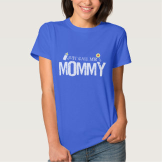 Just Call Me Mommy T-shirt
