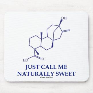 Just Call Me Naturally Sweet (Steviol) Mousepads