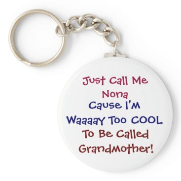 Blackwatertrading Just Call Me Nona Cool Grandmother Keychain