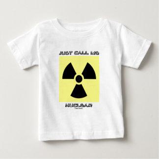 Just Call Me Nuclear (Radioactive Warning Sign) Baby T-Shirt
