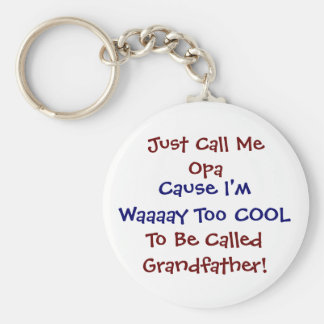 Just Call Me Opa Cool Grandfather Keychain