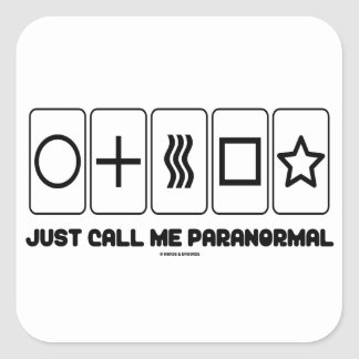 Just Call Me Paranormal (Zener Cards) Square Sticker