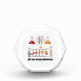 Just Call Me Semi-Conservative DNA Replication Acrylic Award