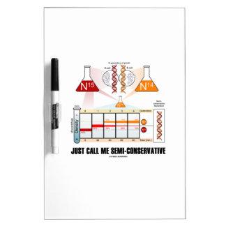 Just Call Me Semi-Conservative (DNA Replication) Dry Erase Board