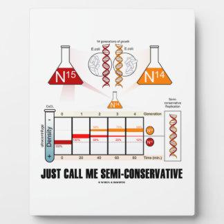 Just Call Me Semi-Conservative (DNA Replication) Plaque